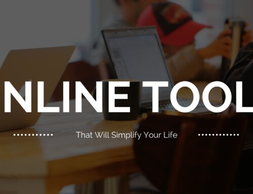 Online Tools That Will Simplify Your Life
